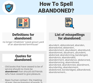 abandoned, spellcheck abandoned, how to spell abandoned, how do you spell abandoned, correct spelling for abandoned