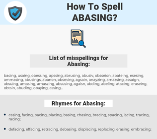 Abasing, spellcheck Abasing, how to spell Abasing, how do you spell Abasing, correct spelling for Abasing