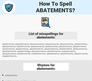 abatements, spellcheck abatements, how to spell abatements, how do you spell abatements, correct spelling for abatements
