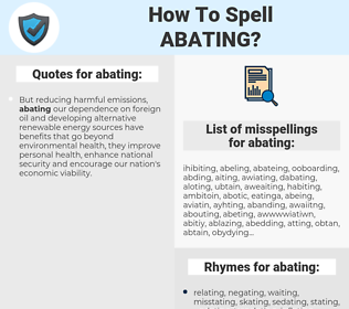 abating, spellcheck abating, how to spell abating, how do you spell abating, correct spelling for abating