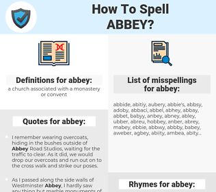 abbey, spellcheck abbey, how to spell abbey, how do you spell abbey, correct spelling for abbey