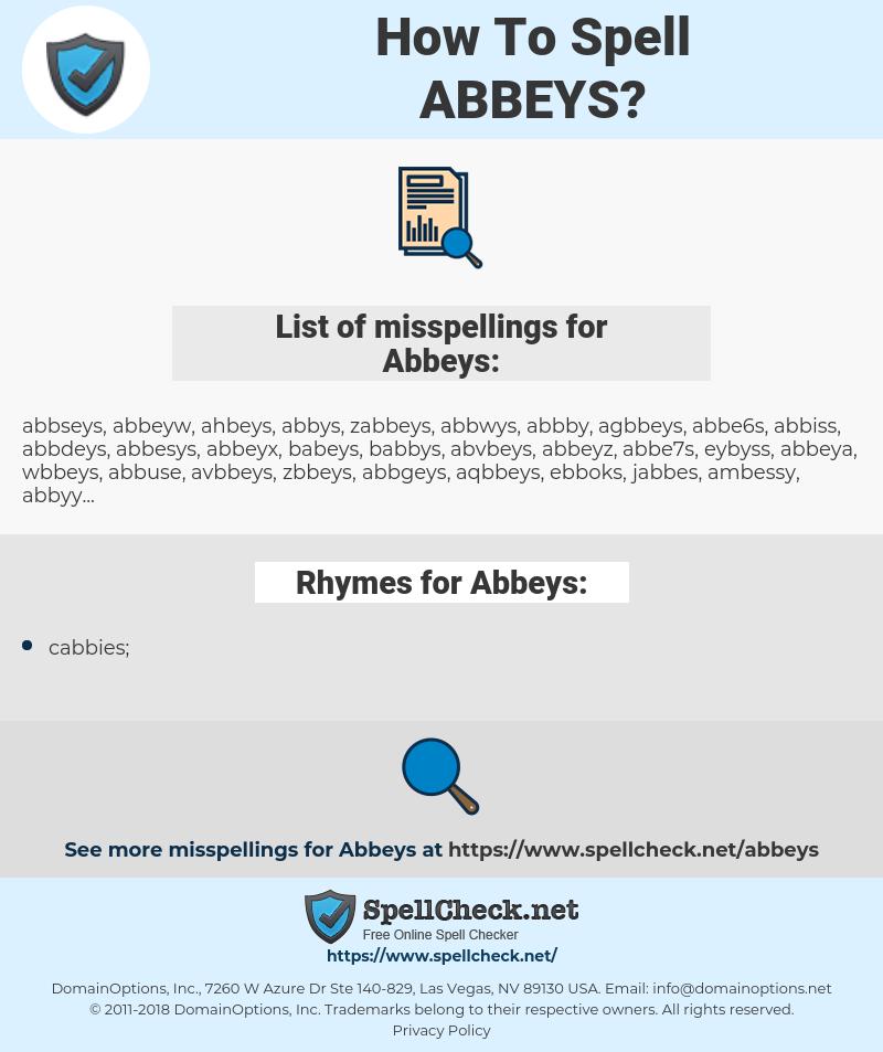 Abbeys, spellcheck Abbeys, how to spell Abbeys, how do you spell Abbeys, correct spelling for Abbeys