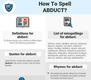 abduct, spellcheck abduct, how to spell abduct, how do you spell abduct, correct spelling for abduct