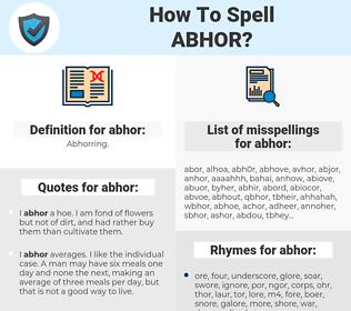 abhor, spellcheck abhor, how to spell abhor, how do you spell abhor, correct spelling for abhor