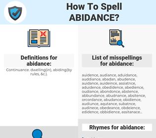 abidance, spellcheck abidance, how to spell abidance, how do you spell abidance, correct spelling for abidance