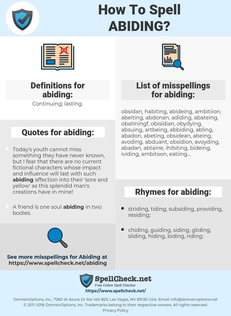 abiding, spellcheck abiding, how to spell abiding, how do you spell abiding, correct spelling for abiding