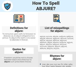 abjure, spellcheck abjure, how to spell abjure, how do you spell abjure, correct spelling for abjure