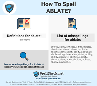 ablate, spellcheck ablate, how to spell ablate, how do you spell ablate, correct spelling for ablate