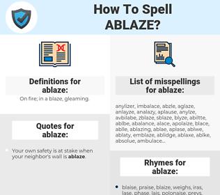 ablaze, spellcheck ablaze, how to spell ablaze, how do you spell ablaze, correct spelling for ablaze