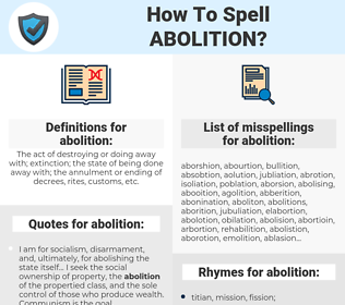 abolition, spellcheck abolition, how to spell abolition, how do you spell abolition, correct spelling for abolition