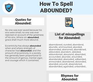 Abounded, spellcheck Abounded, how to spell Abounded, how do you spell Abounded, correct spelling for Abounded