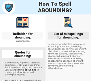 abounding, spellcheck abounding, how to spell abounding, how do you spell abounding, correct spelling for abounding
