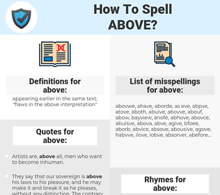 above, spellcheck above, how to spell above, how do you spell above, correct spelling for above