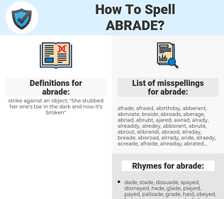 abrade, spellcheck abrade, how to spell abrade, how do you spell abrade, correct spelling for abrade