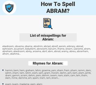 Abram, spellcheck Abram, how to spell Abram, how do you spell Abram, correct spelling for Abram