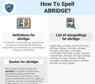 abridge, spellcheck abridge, how to spell abridge, how do you spell abridge, correct spelling for abridge