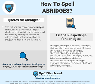 abridges, spellcheck abridges, how to spell abridges, how do you spell abridges, correct spelling for abridges