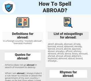 abroad, spellcheck abroad, how to spell abroad, how do you spell abroad, correct spelling for abroad