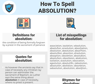absolution, spellcheck absolution, how to spell absolution, how do you spell absolution, correct spelling for absolution