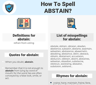 abstain, spellcheck abstain, how to spell abstain, how do you spell abstain, correct spelling for abstain