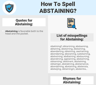 Abstaining, spellcheck Abstaining, how to spell Abstaining, how do you spell Abstaining, correct spelling for Abstaining