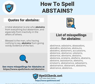 abstains, spellcheck abstains, how to spell abstains, how do you spell abstains, correct spelling for abstains