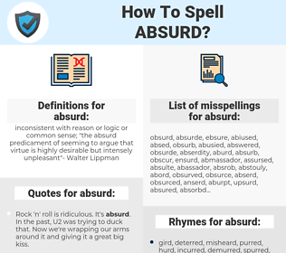 absurd, spellcheck absurd, how to spell absurd, how do you spell absurd, correct spelling for absurd