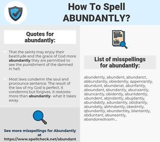 abundantly, spellcheck abundantly, how to spell abundantly, how do you spell abundantly, correct spelling for abundantly
