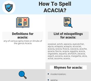 acacia, spellcheck acacia, how to spell acacia, how do you spell acacia, correct spelling for acacia