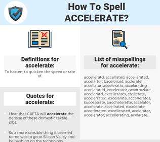 accelerate, spellcheck accelerate, how to spell accelerate, how do you spell accelerate, correct spelling for accelerate