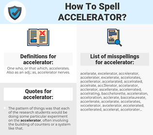 accelerator, spellcheck accelerator, how to spell accelerator, how do you spell accelerator, correct spelling for accelerator