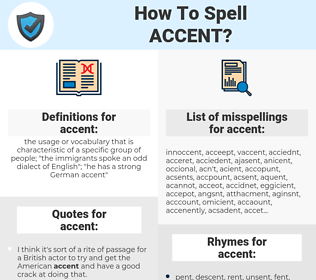 accent, spellcheck accent, how to spell accent, how do you spell accent, correct spelling for accent