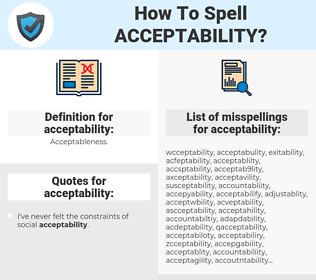 acceptability, spellcheck acceptability, how to spell acceptability, how do you spell acceptability, correct spelling for acceptability