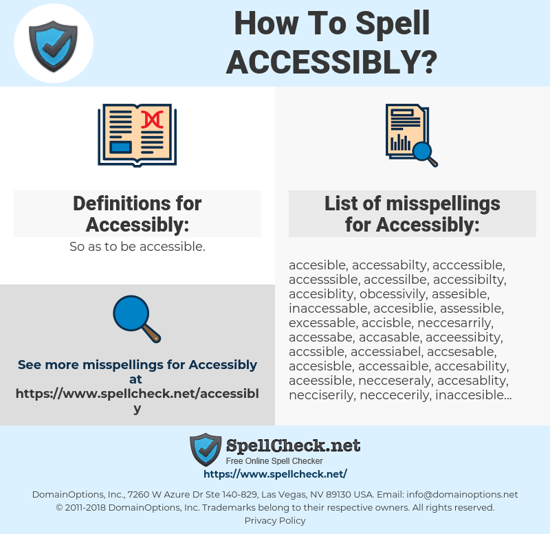 Accessibly, spellcheck Accessibly, how to spell Accessibly, how do you spell Accessibly, correct spelling for Accessibly