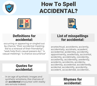 accidental, spellcheck accidental, how to spell accidental, how do you spell accidental, correct spelling for accidental