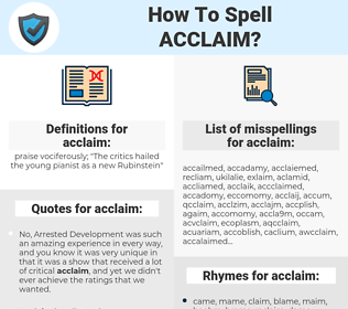 acclaim, spellcheck acclaim, how to spell acclaim, how do you spell acclaim, correct spelling for acclaim
