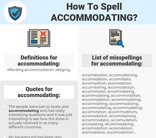 How do you spell accomodating