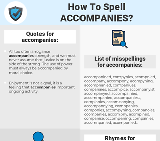 accompanies, spellcheck accompanies, how to spell accompanies, how do you spell accompanies, correct spelling for accompanies