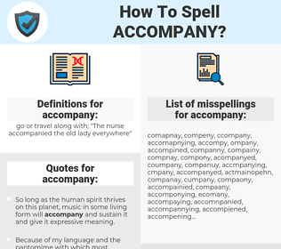 accompany, spellcheck accompany, how to spell accompany, how do you spell accompany, correct spelling for accompany