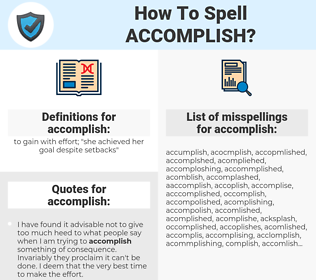 accomplish, spellcheck accomplish, how to spell accomplish, how do you spell accomplish, correct spelling for accomplish