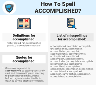 accomplished, spellcheck accomplished, how to spell accomplished, how do you spell accomplished, correct spelling for accomplished