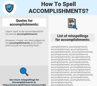 accomplishments, spellcheck accomplishments, how to spell accomplishments, how do you spell accomplishments, correct spelling for accomplishments