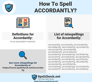 Accordantly, spellcheck Accordantly, how to spell Accordantly, how do you spell Accordantly, correct spelling for Accordantly