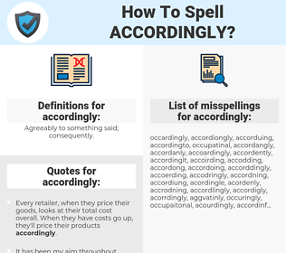 accordingly, spellcheck accordingly, how to spell accordingly, how do you spell accordingly, correct spelling for accordingly