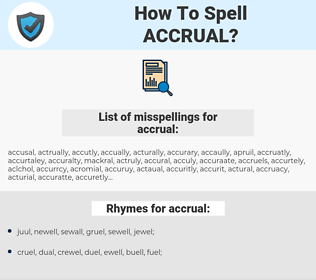 accrual, spellcheck accrual, how to spell accrual, how do you spell accrual, correct spelling for accrual