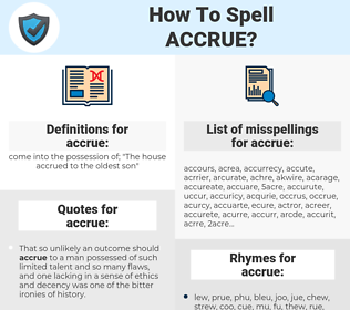 accrue, spellcheck accrue, how to spell accrue, how do you spell accrue, correct spelling for accrue