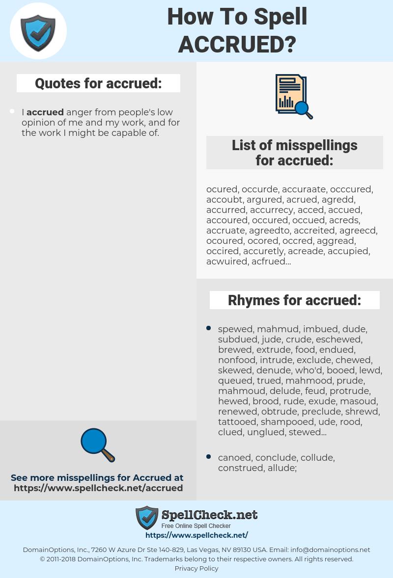 accrued, spellcheck accrued, how to spell accrued, how do you spell accrued, correct spelling for accrued