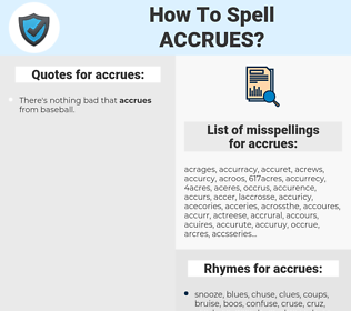 accrues, spellcheck accrues, how to spell accrues, how do you spell accrues, correct spelling for accrues