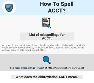 ACCT, spellcheck ACCT, how to spell ACCT, how do you spell ACCT, correct spelling for ACCT