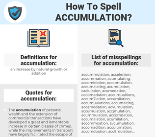 accumulation, spellcheck accumulation, how to spell accumulation, how do you spell accumulation, correct spelling for accumulation